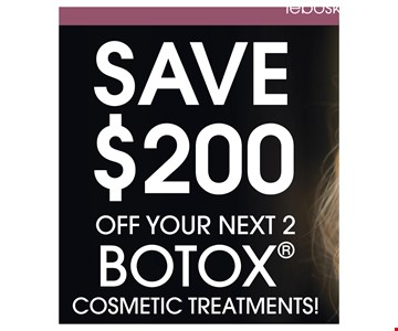 Save $200 Off your next 2 Botox® Cosmetic Treatments