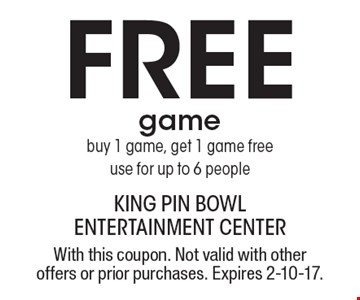 Free game buy 1 game, get 1 game free use for up to 6 people. With this coupon. Not valid with other offers or prior purchases. Expires 2-10-17.