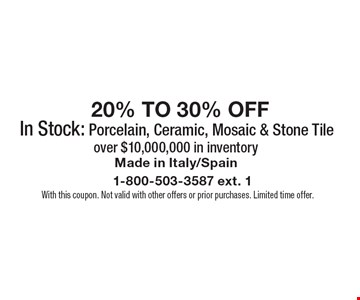 20% TO 30% OFF In Stock: Porcelain, Ceramic, Mosaic & Stone Tile. Over $10,000,000 in inventory. Made in Italy/Spain. With this coupon. Not valid with other offers or prior purchases. Limited time offer.