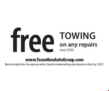 Free Towing on any repairs over $150. Most cars & light trucks. One coupon per vehicle. Cannot be combined with any other discounts or offers. Exp. 2/24/17.