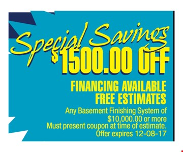 $1500 OFF any basement finishing System of $10,000
