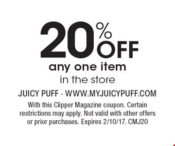 20% off any one item in the store. With this Clipper Magazine coupon. Certain restrictions may apply. Not valid with other offers or prior purchases. Expires 2/10/17. CMJ20