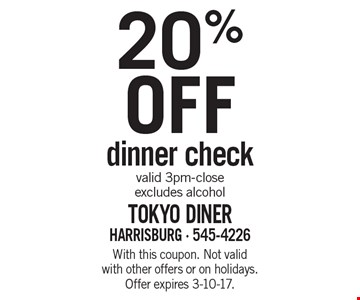 20% OFF dinner check. Valid 3pm-close. Excludes alcohol. With this coupon. Not valid with other offers or on holidays. Offer expires 3-10-17.