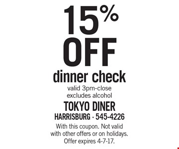 15% OFF dinner check. Valid 3pm-close. Excludes alcohol. With this coupon. Not valid with other offers or on holidays. Offer expires 4-7-17.