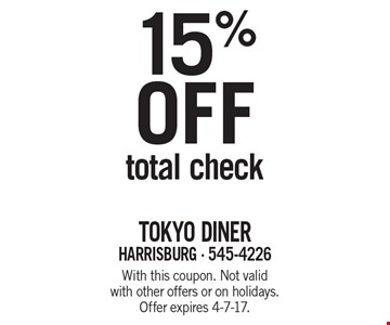15% off total check. With this coupon. Not valid with other offers or on holidays. Offer expires 4-7-17.