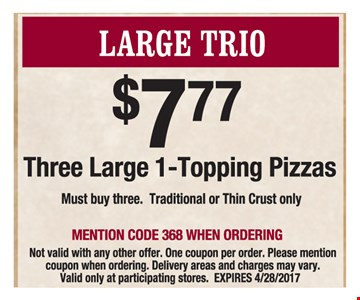$7.77 Three Large 1 - Topping Pizzas