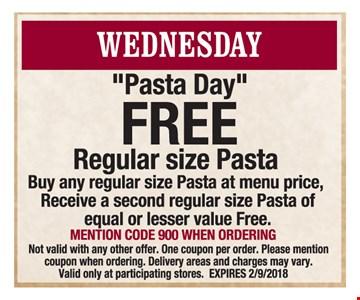 Free Regular size pasta. Buy any regular size pasta at menu price, receive a second regular pasta of equal or lesser value Free.