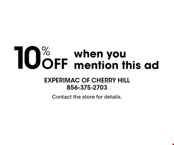 10% Off when you mention this ad. Contact the store for details.