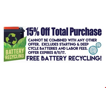 15% off total purchase, cannot be combined with any other offer. Excludes starting & deep cycle batteries and labor fees