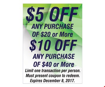 $5 off any purchase of $20 or more/$10 off any purchase of $40 or more