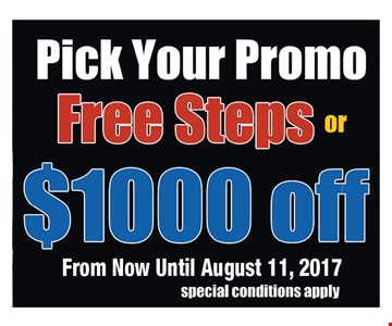 Pick Your Promo. Free Steps or $1000 off. From now until August 11, 2017.