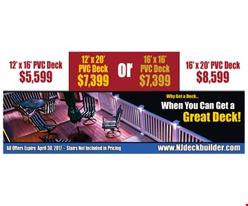 12'x16' PVC deck $5,599. 12'x20' PVC deck $7,399 or 16'x16' PVC deck $7,399. 16'x20' PVC deck $8,599.