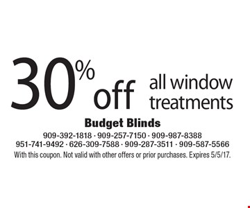 30% off all window treatments. With this coupon. Not valid with other offers or prior purchases. Expires 5/5/17.