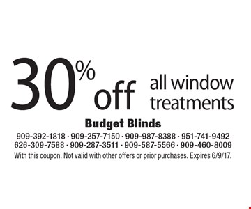 30% off all window treatments. With this coupon. Not valid with other offers or prior purchases. Expires 6/9/17.
