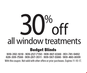 30% off all window treatments. With this coupon. Not valid with other offers or prior purchases. Expires 11-10-17.