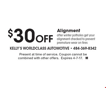 $30 Off Alignment. After winter potholes get your alignment checked to prevent premature wear on tires. Present at time of service. Coupon cannot be combined with other offers. Expires 4-7-17. M
