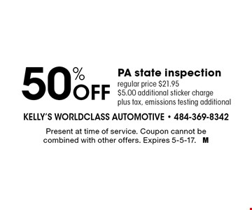 50% Off PA state inspection. Regular price $21.95. $5.00 additional sticker charge plus tax, emissions testing additional. Present at time of service. Coupon cannot be combined with other offers. Expires 5-5-17. M