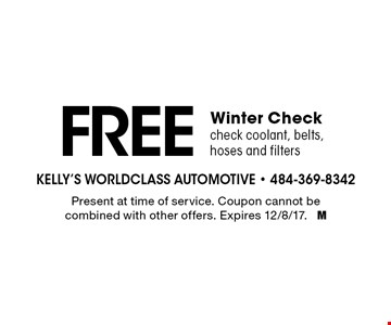 FREE Winter Check. Check coolant, belts, hoses and filters. Present at time of service. Coupon cannot be combined with other offers. Expires 12/8/17. M
