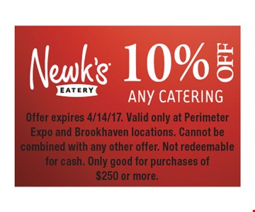 10% Off Any Catering. Offer expires 4/14/17. Valid only at Perimeter Expo and Brookhaven locations. Cannot be combined with any other offer. Not redeemable for cash. Only good for purchases of $250 or more.