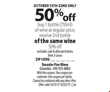 October 15th-22nd only 50% off buy 1 bottle (750ml)