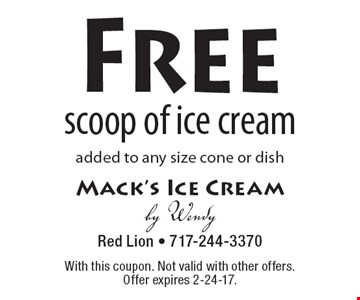 Free scoop of ice cream added to any size cone or dish. With this coupon. Not valid with other offers. Offer expires 2-24-17.