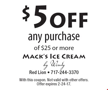 $5off any purchase of $25 or more. With this coupon. Not valid with other offers. Offer expires 2-24-17.