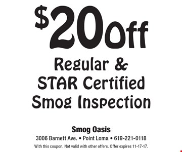 $20 Off Regular & STAR Certified Smog Inspection. With this coupon. Not valid with other offers. Offer expires 11-17-17.