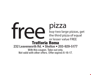 Free pizza. Buy two large pizzas, get the third pizza of equal or lesser value free. With this coupon. Take-out only. Not valid with other offers. Offer expires 6-16-17.