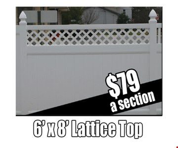6'X 8' Lattice top fence $79 a section