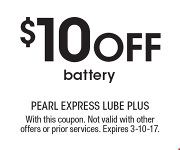 $10 OFF battery. With this coupon. Not valid with other offers or prior services. Expires 3-10-17.