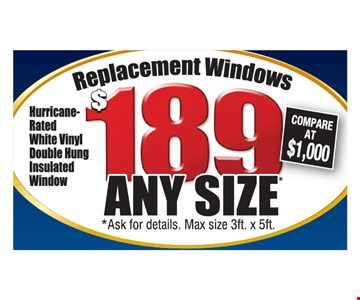 $189 replacement windows any size.