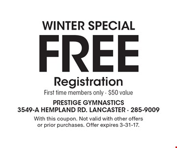 WINTER SPECIAL. Free Registration. First time members only. $50 value. With this coupon. Not valid with other offers or prior purchases. Offer expires 3-31-17.