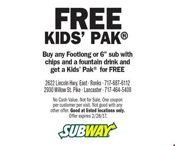 Free Kids' Pak. Buy any Footlong or 6