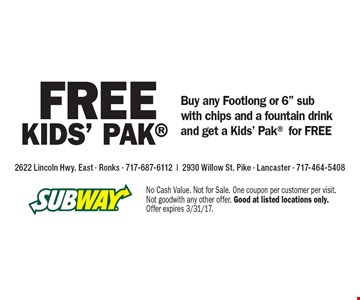 FREE KIDS' PAK Buy any Footlong or 6