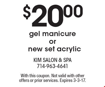 $20.00 gel manicure or new set acrylic. With this coupon. Not valid with other offers or prior services. Expires 3-3-17.