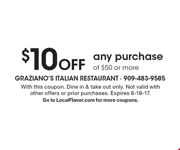 $10 Off any purchase of $50 or more. With this coupon. Dine in & take out only. Not valid with other offers or prior purchases. Expires 8-18-17.Go to LocalFlavor.com for more coupons.