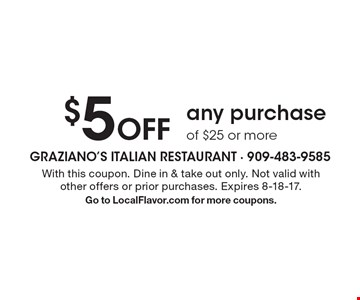 $5 Off any purchase of $25 or more. With this coupon. Dine in & take out only. Not valid with other offers or prior purchases. Expires 8-18-17.Go to LocalFlavor.com for more coupons.