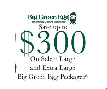 Save up to $300 on select large and extra large Big Green Egg packages