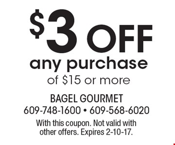 $3 off any purchase of $15 or more. With this coupon. Not valid with other offers. Expires 2-10-17.