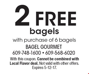 2 free bagels with purchase of 6 bagels. With this coupon. Cannot be combined with Local Flavor deal. Not valid with other offers. Expires 5-12-17.