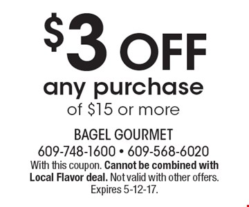 $3 off any purchase of $15 or more. With this coupon. Cannot be combined with Local Flavor deal. Not valid with other offers. Expires 5-12-17.
