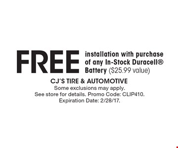 FREE installation with purchase of any In-Stock Duracell® Battery ($25.99 value). Some exclusions may apply. See store for details. Promo Code: CLIP410.Expiration Date: 2/28/17.