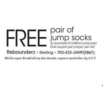FREE pair of jump socks. W/ purchase of a 60min jump pass. One coupon per jumper, per visit. With this coupon. Not valid with any other discounts, coupons or special offers. Exp. 6-2-17.