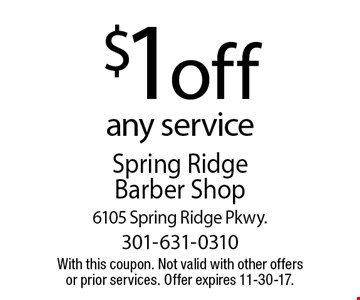 $1off any service. With this coupon. Not valid with other offersor prior services. Offer expires 11-30-17.