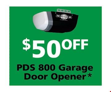 $50 off PDS 800 garage door opener