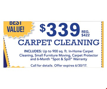 $339 carpet cleaning includes  up to 900 Sq. Ft . in-home carpet cleaning, small furniture moving, Carpet protector and 6-month