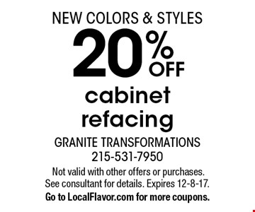 NEW COLORS & STYLES 20%OFF cabinet refacing.Not valid with other offers or purchases.See consultant for details. Expires 12-8-17.Go to LocalFlavor.com for more coupons.
