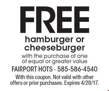 FREE hamburger or cheeseburger  with the purchase of one of equal or greater value. With this coupon. Not valid with other offers or prior purchases. Expires 4/28/17.