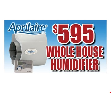 $595 Whole House Humidifier