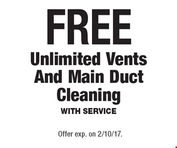 FREE Unlimited Vents And Main Duct Cleaning With Service. Offer exp. on 2/10/17.